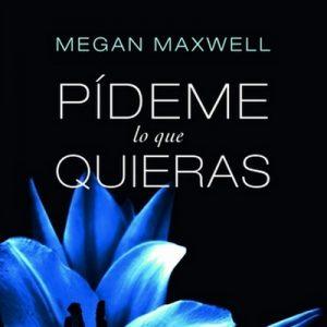 Pídeme lo que quieras – Megan Maxwell [Narrado por Inma Sancho] [Audiolibro]