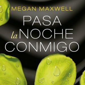 Pasa la noche conmigo – Megan Maxwell [Narrado por Rosalía Díaz Niño] [Audiolibro]