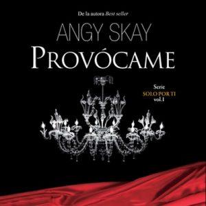 Provócame – Angy Skay [Narrado por José Carlos Domínguez] [Audiolibro]