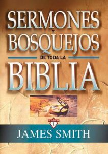 Sermones y bosquejos de toda la Biblia – James Smith [ePub & Kindle]