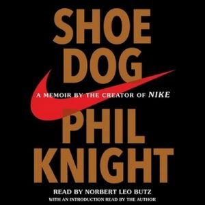 Shoe Dog – Phil Knight [Narrado por Norbert Leo Butz] [Audiolibro] [English]