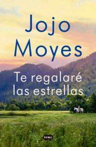 Te regalare las estrellas – Jojo Moyes [ePub & Kindle]
