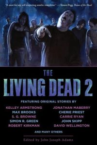 The Living Dead 2 (The Living Dead #2) – John Joseph Adams, Walter Greatshell [ePub & Kindle] [English]