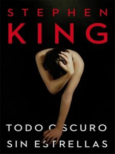 Todo oscuro, sin estrellas – Stephen King [ePub & Kindle]