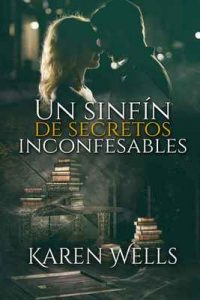 Un sinfin de secretos inconfesables – Karen Wells [ePub & Kindle]