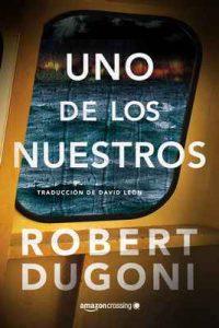 Uno de los nuestros (Tracy Crosswhite nº 5) – Robert Dugoni, David León [ePub & Kindle]