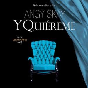Y quiéreme – Angy Skay [Narrado por José Carlos Domínguez] [Audiolibro]