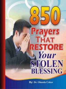 850 Prayers That Restore Your stolen Blessing – Olusola Coker, Oluwatosin Ogidan, Olusegun Festus Remilekun [ePub & Kindle] [English]