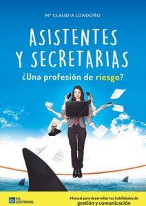 Asistentes y Secretarias ¿Profesión de riesgo? – María Claudia Londoño Mateus [ePub & Kindle]