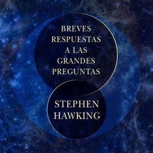 Breves respuestas a las grandes preguntas – Stephen Hawking [Narrado por Ricky Delgado] [Audiolibro]