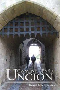 Camine en su Uncion – David E. Schroeder [ePub & Kindle]