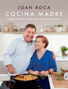 Cocina madre: Recetas sencillas y tradicionales para cocinar en casa – Joan Roca, Salvador Brugués [ePub & Kindle]