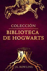 Colección biblioteca de Hogwarts (Un libro de la biblioteca de Hogwarts) – J.K. Rowling , Alicia Dellepiane [ePub & Kindle]