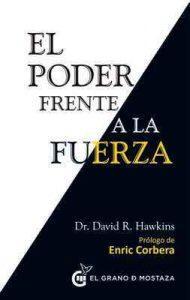 El Poder frente a la fuerza: Los determinantes ocultos del comportamiento humano – David R. Hawkins [ePub & Kindle]