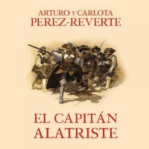 El capitán Alatriste – Arturo Pérez-Reverte [Narrado por Raúl Llorens] [Audiolibro] [Español]