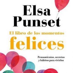 El libro de los momentos felices – Elsa Punset [Narrado por Carlos Vicente, Belén Roca, Elsa Punset, Neus Sendra] [Audiolibro]