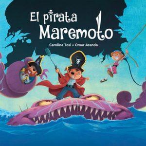 El pirata Maremoto – Carolina Tosi, Omar Aranda [Narrado por Paula Pereira] [Audiolibro]