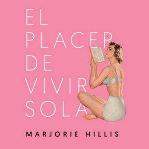 El placer de vivir sola – Marjorie Hillis [Narrado por Elisa Langa] [Audiolibro]
