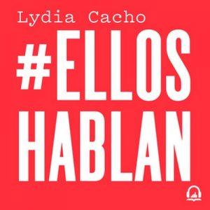 #EllosHablan – Lydia Cacho [Narrado por Rocio Olivares, Adriano Gazón] [Audiolibro]