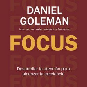 Focus – Daniel Goleman [Narrado por Pau Ferrer] [Audiolibro]