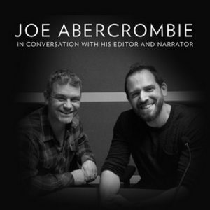 Free Interview – Joe Abercrombie in conversation with his editor and narrator – HarperAudio [Narrado por Natasha Bardon, Joe Abercrombie, Ben Elliot] [Audiolibro] [English]