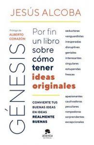 Génesis: Por fin un libro sobre cómo tener ideas originales – Jesús Alcoba [ePub & Kindle]