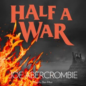 Half a War – Joe Abercrombie [Narrado por Ben Elliot] [Audiolibro] [English]