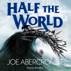 Half the World – Joe Abercrombie [Narrado por Ben Elliot] [Audiolibro] [English]