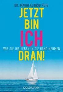 Jetzt bin ich dran!: Wie Sie Ihr Leben in die Hand nehmen – Mario Alonso Puig, Imke Brodersen [ePub & Kindle] [German]