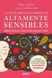 La guía para las Personas Altamente Sensibles (Crecimiento personal) – Ted Zeff, Silvia Alemany Vilalata [ePub & Kindle]