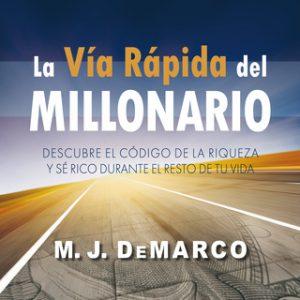 La vía rápida del millonario – M.J. DeMarco [Narrado por Jordi Doménech] [Audiolibro]