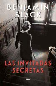 Las invitadas secretas – John Banville, Miguel Temprano Garcìa [ePub & Kindle]