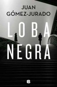 Loba negra – Juan Gómez-Jurado [ePub & Kindle]