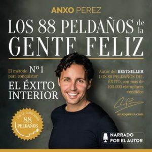 Los 88 Peldaños de la Gente Feliz – Anxo Pérez Rodríguez [Narrado por Anxo Pérez Rodríguez] [Audiolibro]