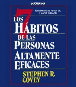 Los Siete Habitos de las Personas Altamente Eficaces – Stephen R. Covey [Narrado por Peter Gil, Maria Siccardi] [Audiolibro]