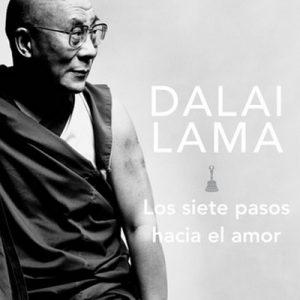 Los siete pasos hacia el amor – Dalai Lama [Narrado por Josué Morales] [Audiolibro]
