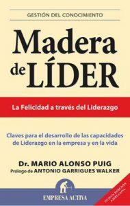 Madera de líder – Edición revisada (Gestión del conocimiento) – Mario Alonso Puig [ePub & Kindle]
