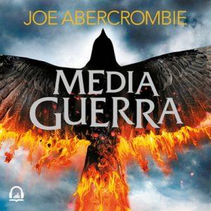 Media guerra (El mar Quebrado 3) – Joe Abercrombie [Narrado por Arturo López] [Audiolibro]