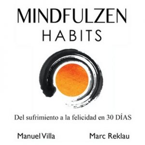 Mindfulzen Habits – Marc Reklau, Manuel Vila [Narrado por Albert Malla] [Audiolibro]