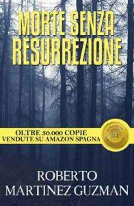 Morte senza resurrezione – Roberto Martínez Guzmán, Cinzia Rizzotto [ePub & Kindle] [Italian]