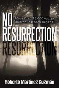 No Resurrection – Roberto Martínez Guzmán [ePub & Kindle] [English]