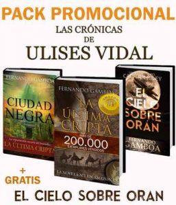 Pack Promo La última cripta y Ciudad Negra: + El cielo sobe Orán (Las crónicas de Ulises Vidal) – Fernando Gamboa [ePub & Kindle]