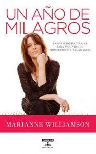 Un año de milagros: Inspiraciones diarias para una vida de prosperidad y abundancia – Marianne Williamson [ePub & Kindle]