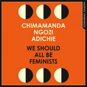 We Should All Be Feminists – Chimamanda Ngozi Adichie [Narrado por Chimamanda Ngozi Adichie] [Audiolibro] [English]
