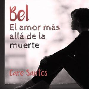 Bel: El amor más allá del la muerte – Care Santos [Narrado por Miriam Monlleó] [Audiolibro]