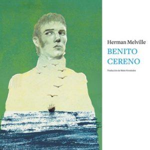 Benito Cereno – Herman Melville [Narrado por Diego Rousselon] [Audiolibro]