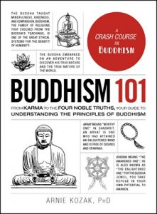 Buddhism 101: From Karma to the Four Noble Truths, Your Guide to Understanding the Principles of Buddhism (Adams 101) – Arnie Kozak [ePub & Kindle] [English]
