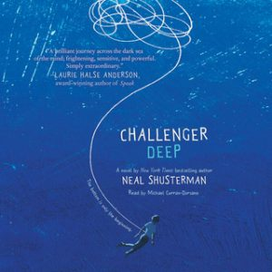 Challenger Deep – Neal Shusterman [Narrado por Michael Curran-Dorsano] [Audiolibro] [English]