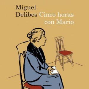 Cinco horas con Mario – Miguel Delibes [Narrado por Juan Carlos Gustems, Mercè Montalà] [Audiolibro]