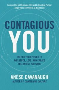 Contagious You: Unlock Your Power to Influence, Lead, and Create the Impact You Want [1st Edition] – Anese Cavanaugh [ePub & Kindle] [English]